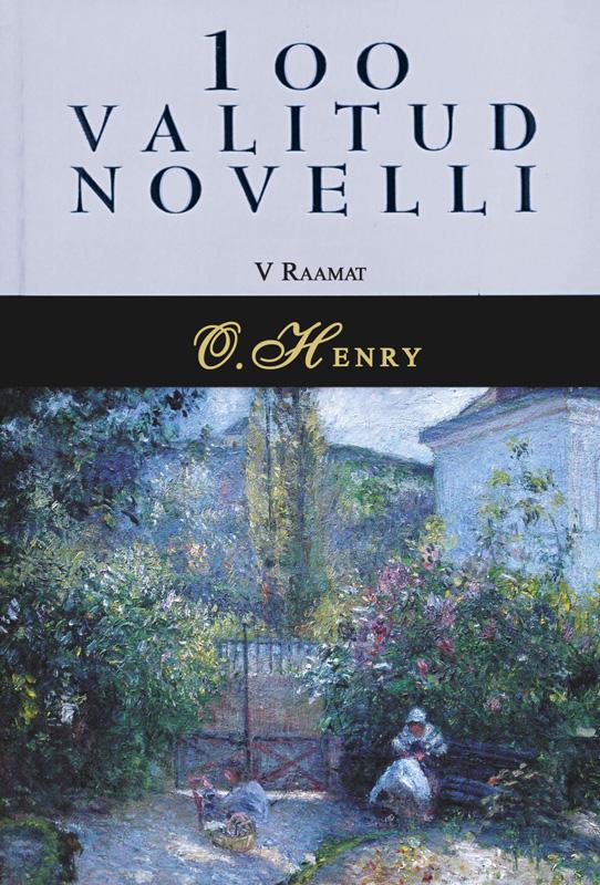 О. Генри 100 valitud novelli. 5. raamat ernst enno valitud värsid isbn 9789949530069