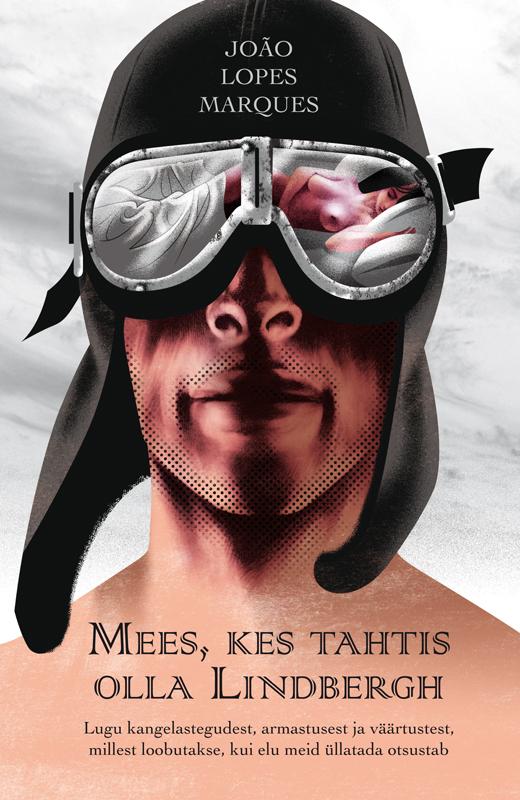 João Lopes Marques Mees, kes tahtis olla Lindbergh joão lopes marques eesti ilu välimääraja