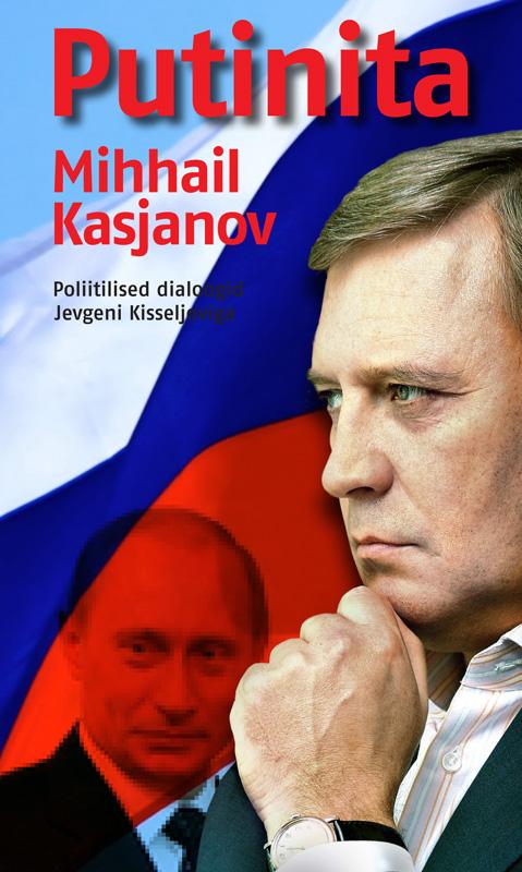 Mihhail Kasjanov Putinita marko mihkelson venemaa valguses ja varjus