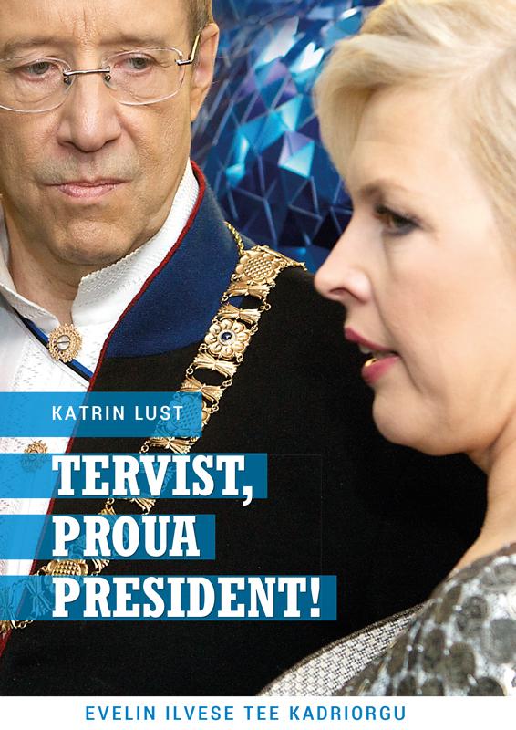 Katrin Lusti Tervist, proua president! ilves