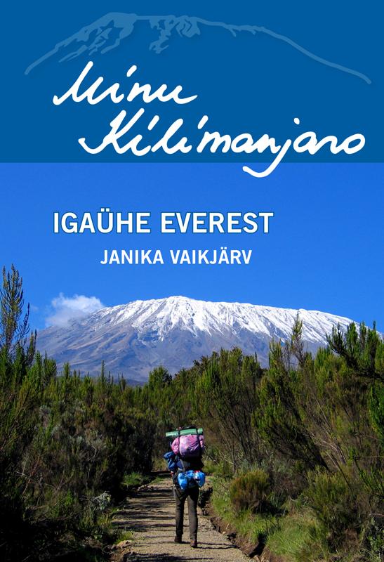 Janika Vaikjärv Minu Kilimanjaro. Igaühe Everest цена и фото