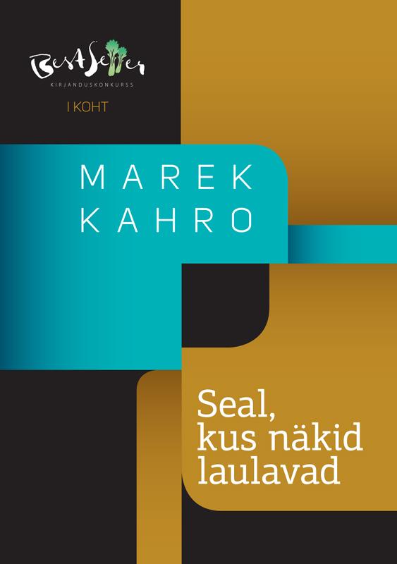 Marek Kahro Seal, kus näkid laulavad