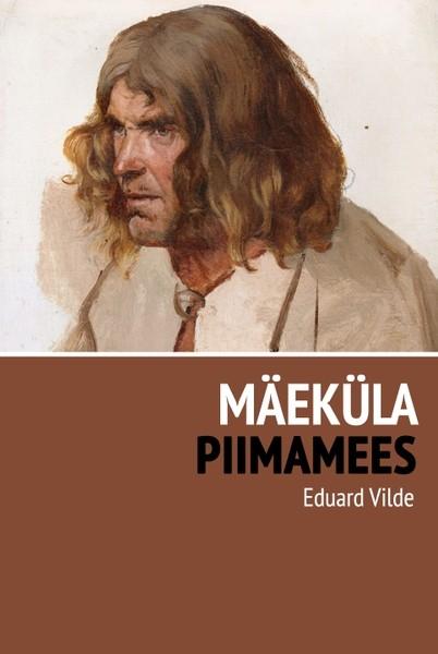 Эдуард Вильде Mäeküla piimamees vilde eduard maekula piimamees