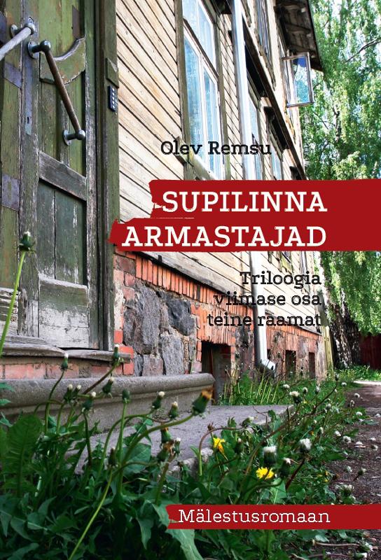 Olev Remsu Supilinna armastajad. Triloogia viimase osa II raamat ferenc molnar pál tänava poisid