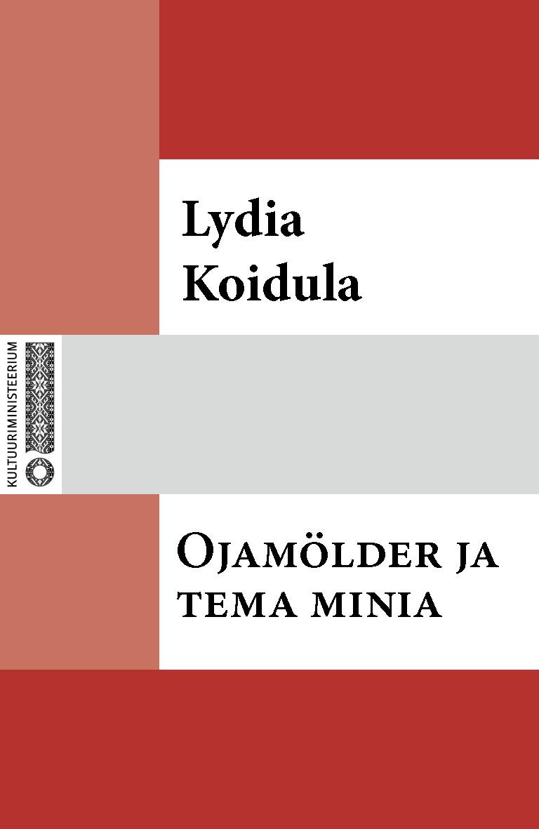 Lydia Koidula Ojamölder ja tema minia lydia koidula jutud ojamölder ja tema minia