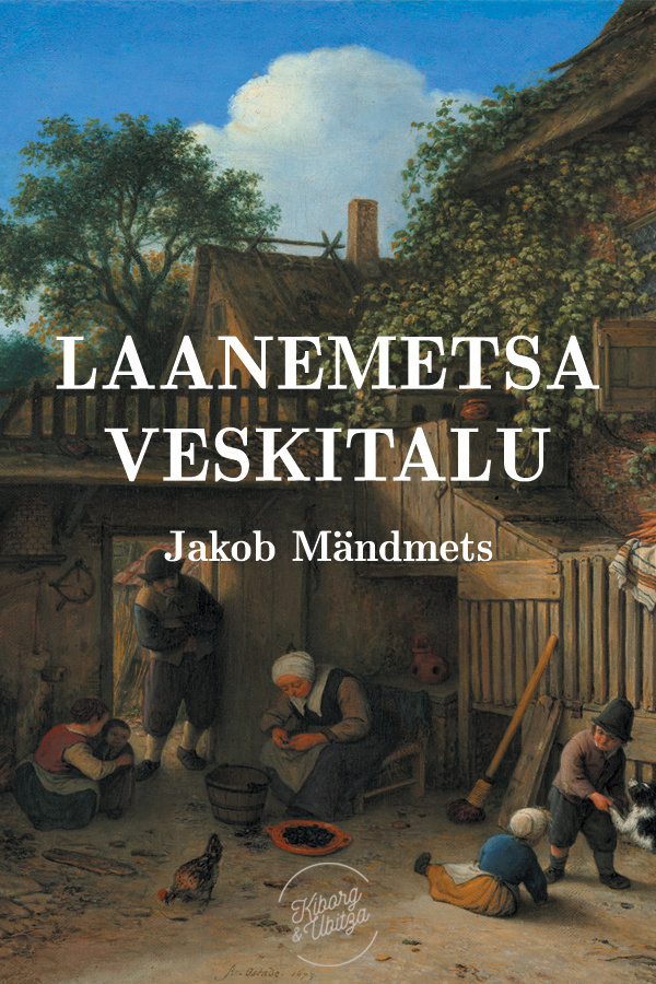 Jakob Mändmets Laanemetsa veskitalu jakob mändmets külamehed