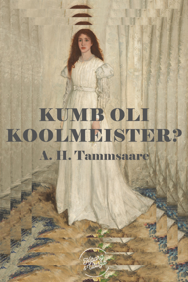 Антон Хансен Таммсааре Kumb oli koolmeister? антон хансен таммсааре sex appeal