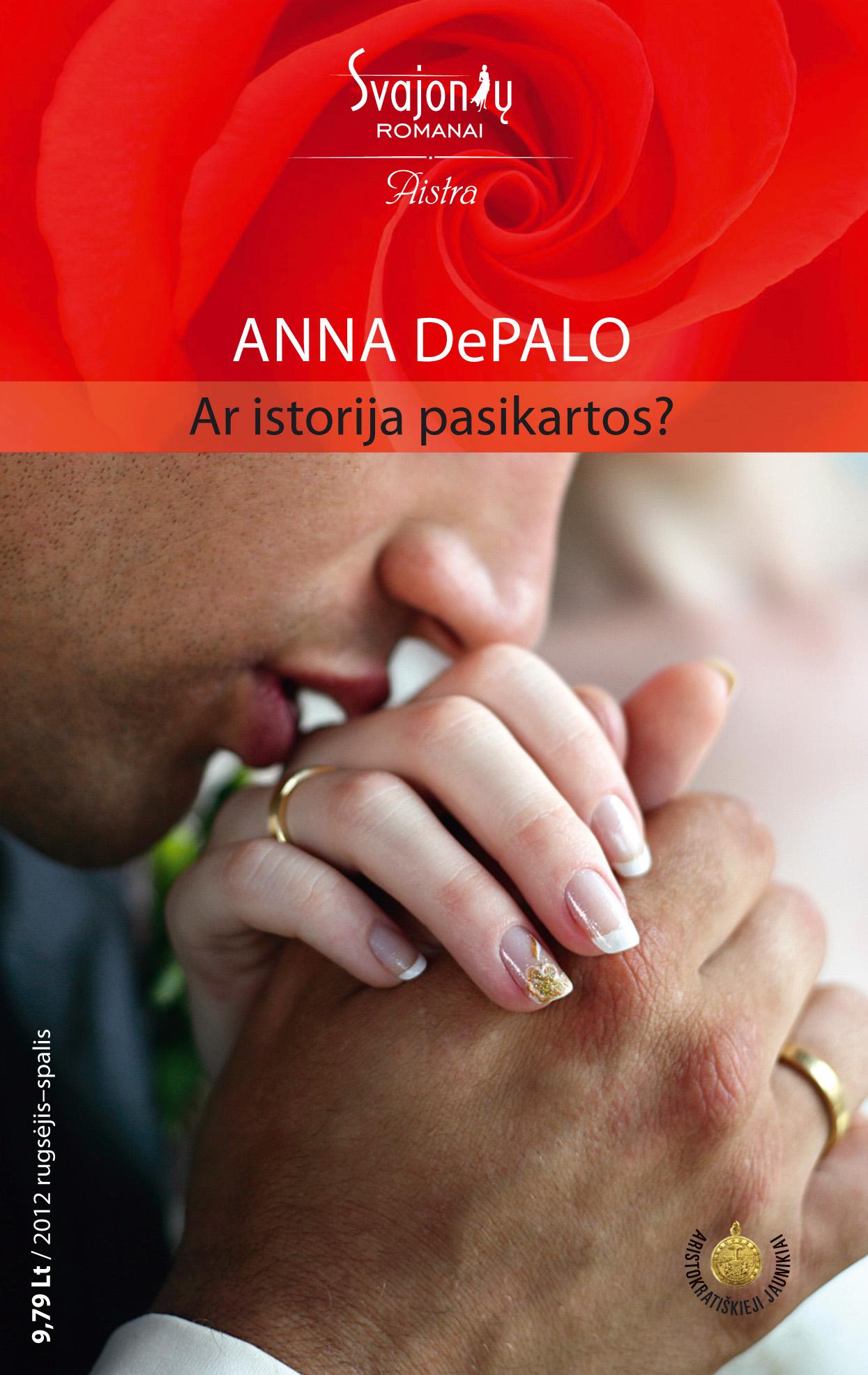 Anna DePalo Ar istorija pasikartos? anna depalo netikėti jausmai