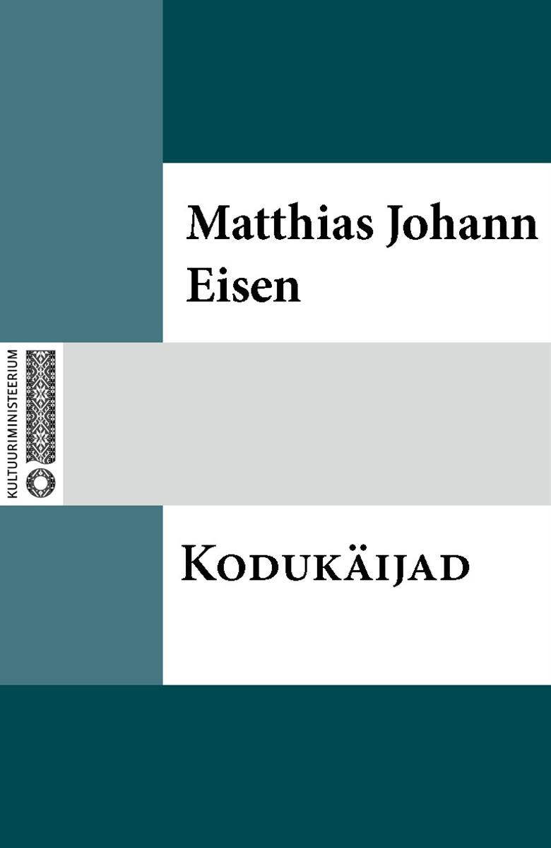 Matthias Johann Eisen Kodukäijad