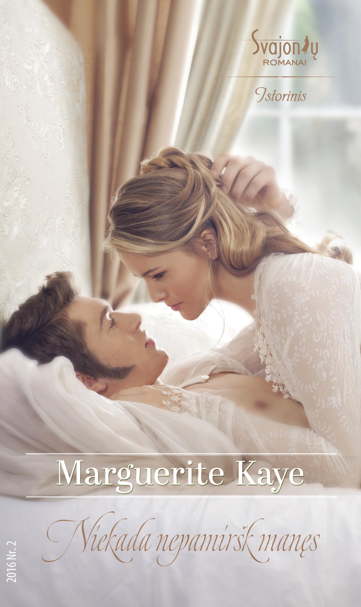 Marguerite Kaye Niekada nepamiršk manęs marguerite kaye niekada nepamiršk manęs