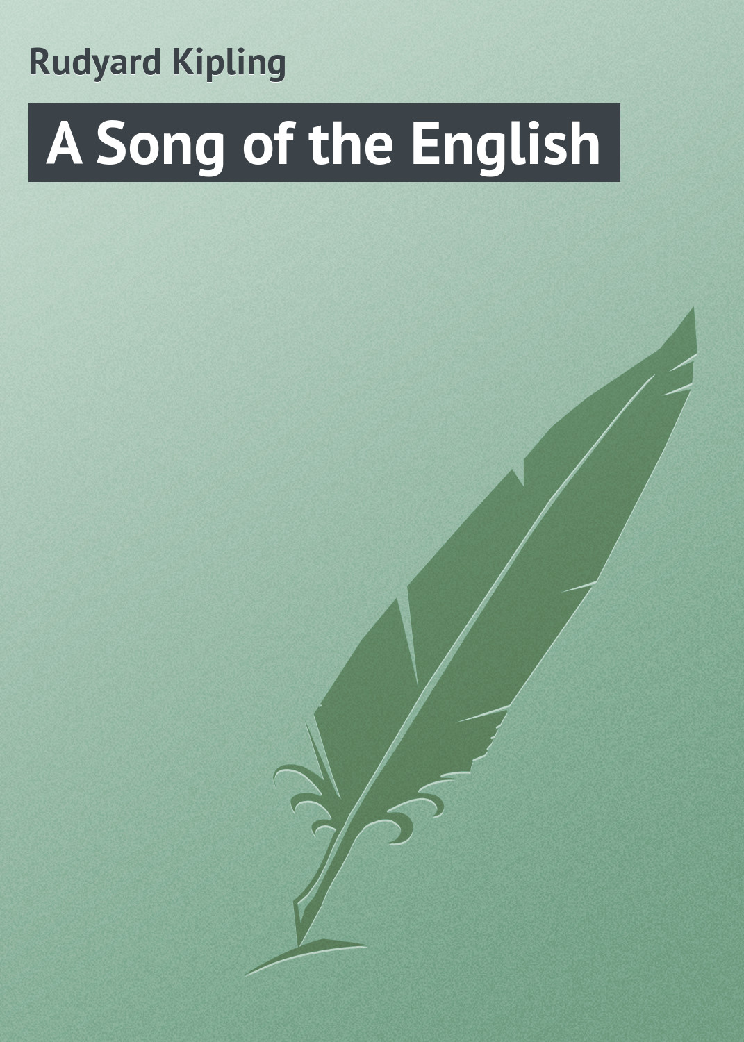 Редьярд Киплинг A Song of the English редьярд киплинг лиспет