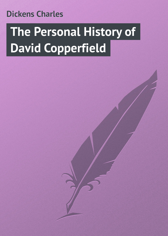 Чарльз Диккенс The Personal History of David Copperfield