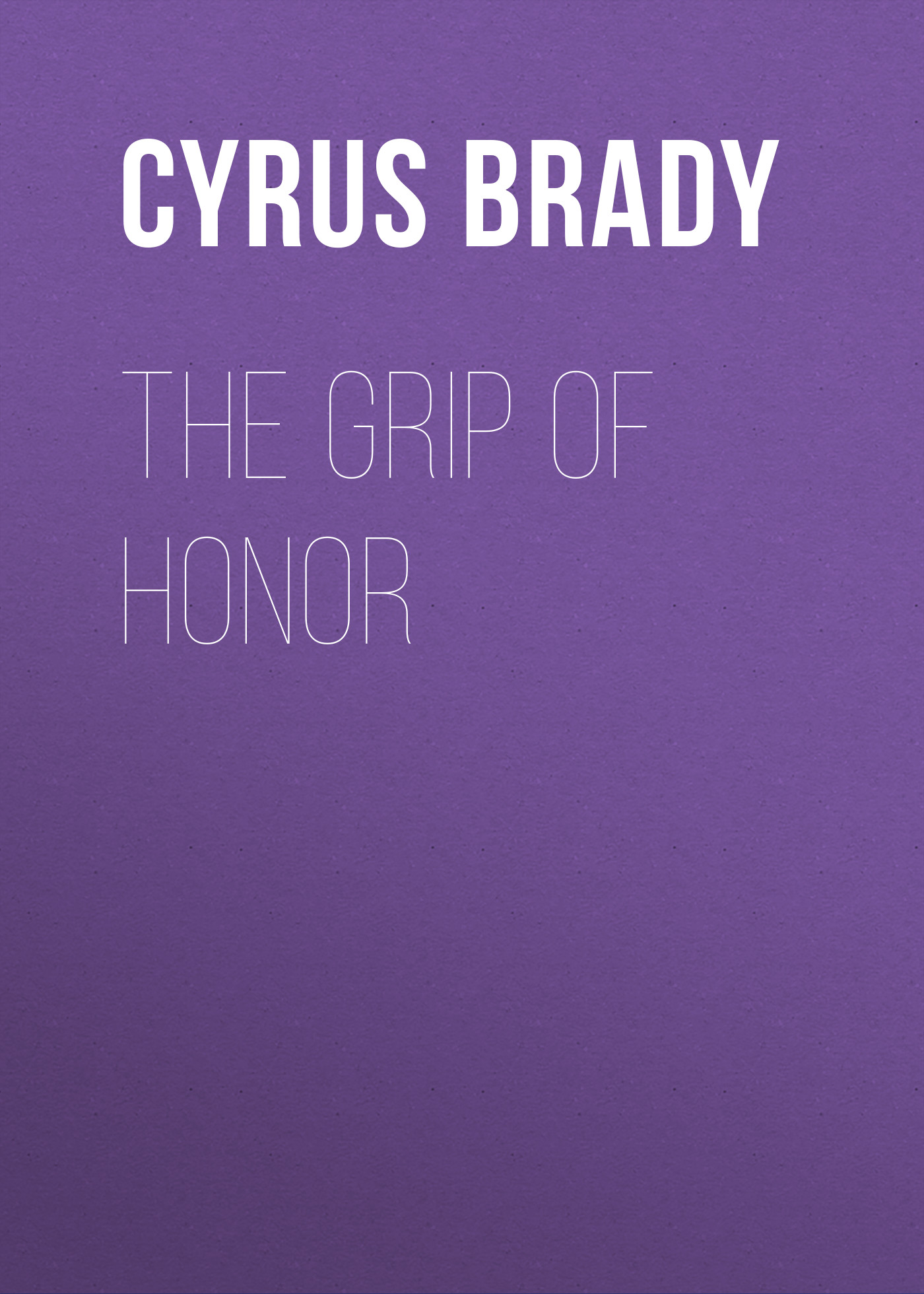 Brady Cyrus Townsend The Grip of Honor brady catalog number m 143 427