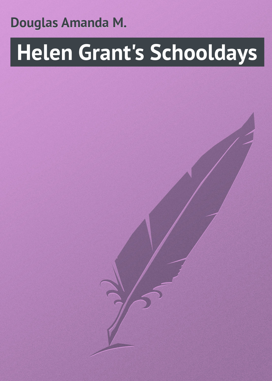 все цены на Douglas Amanda M. Helen Grant's Schooldays