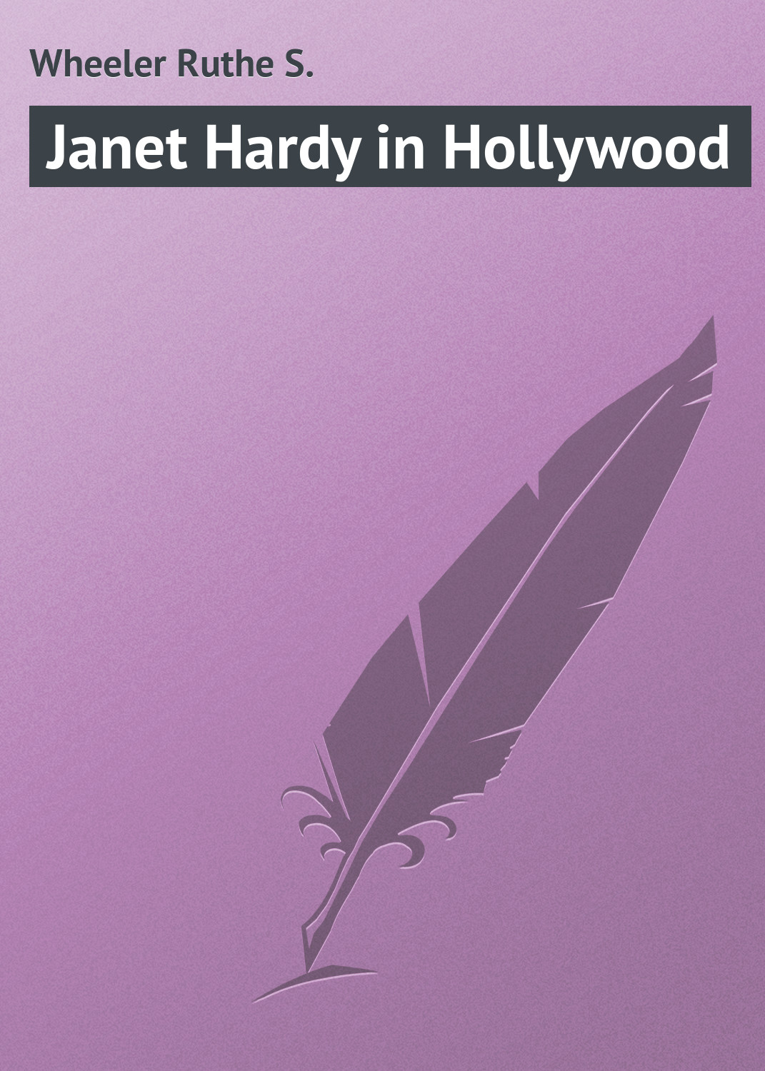 Wheeler Ruthe S Janet Hardy in Hollywood