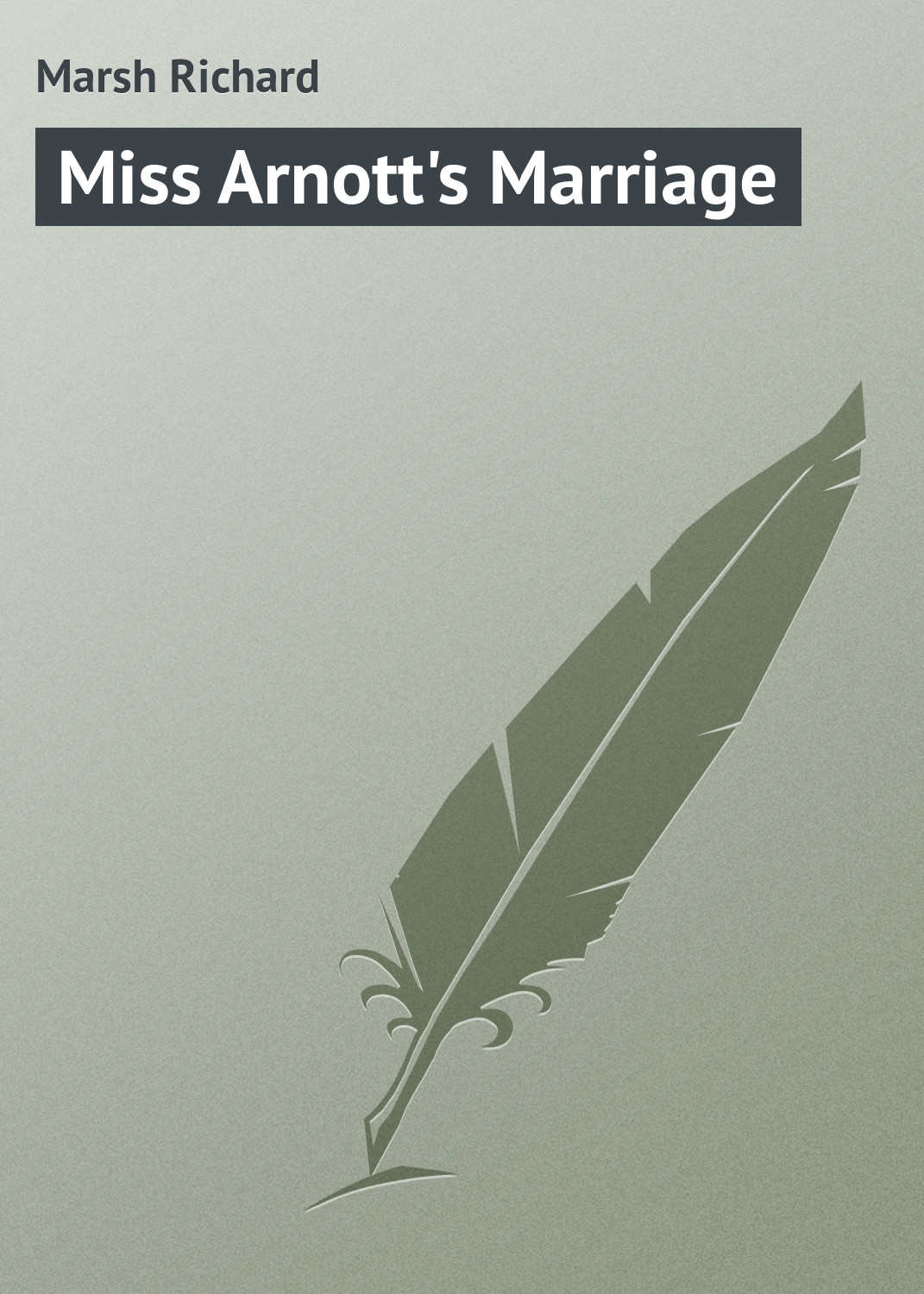 Marsh Richard Miss Arnott's Marriage