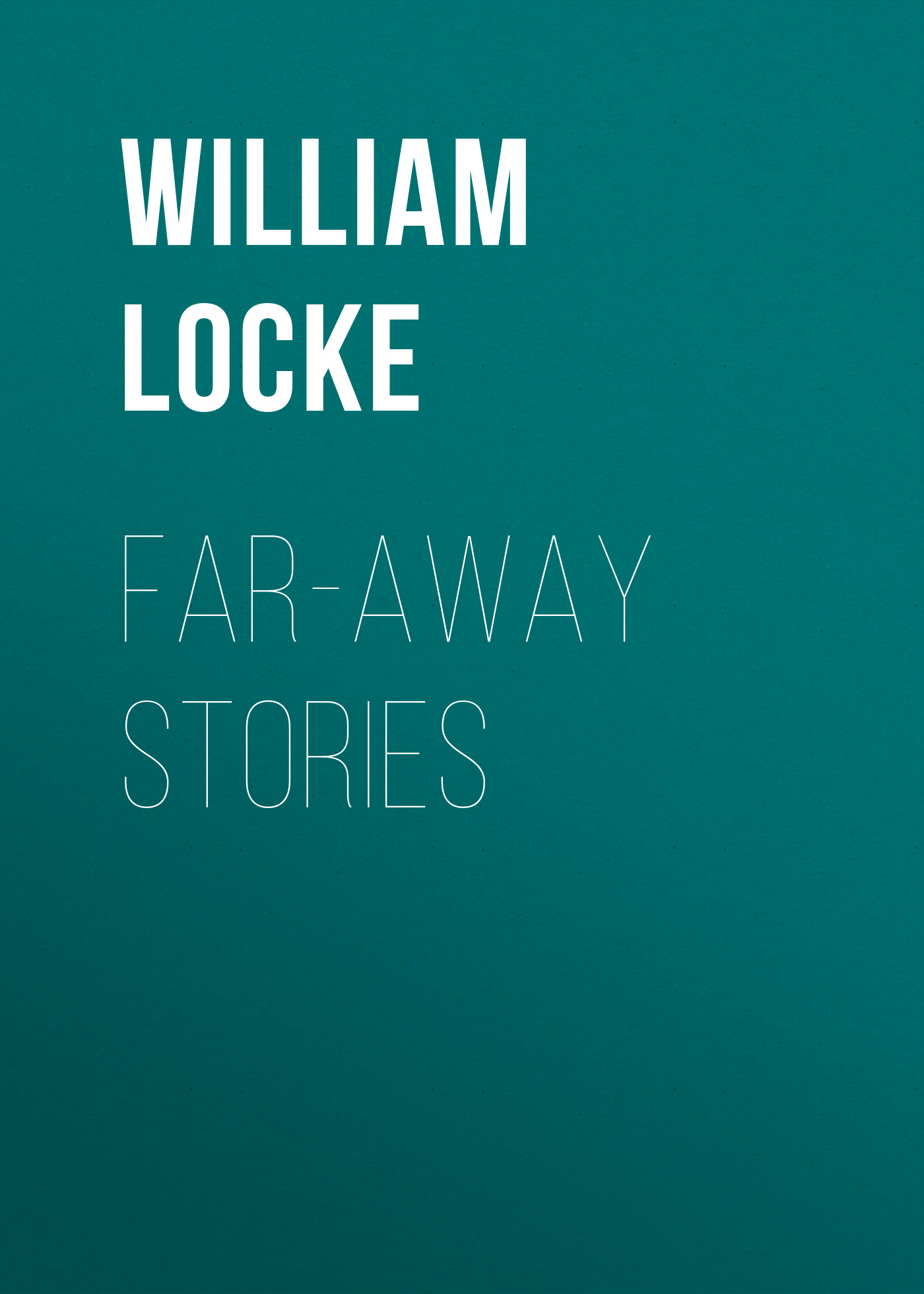 Locke William John Far-away Stories петух kelly s cross алюминий 6061 2012 derailleur hanger cross aluminum 6061 alloy 2012