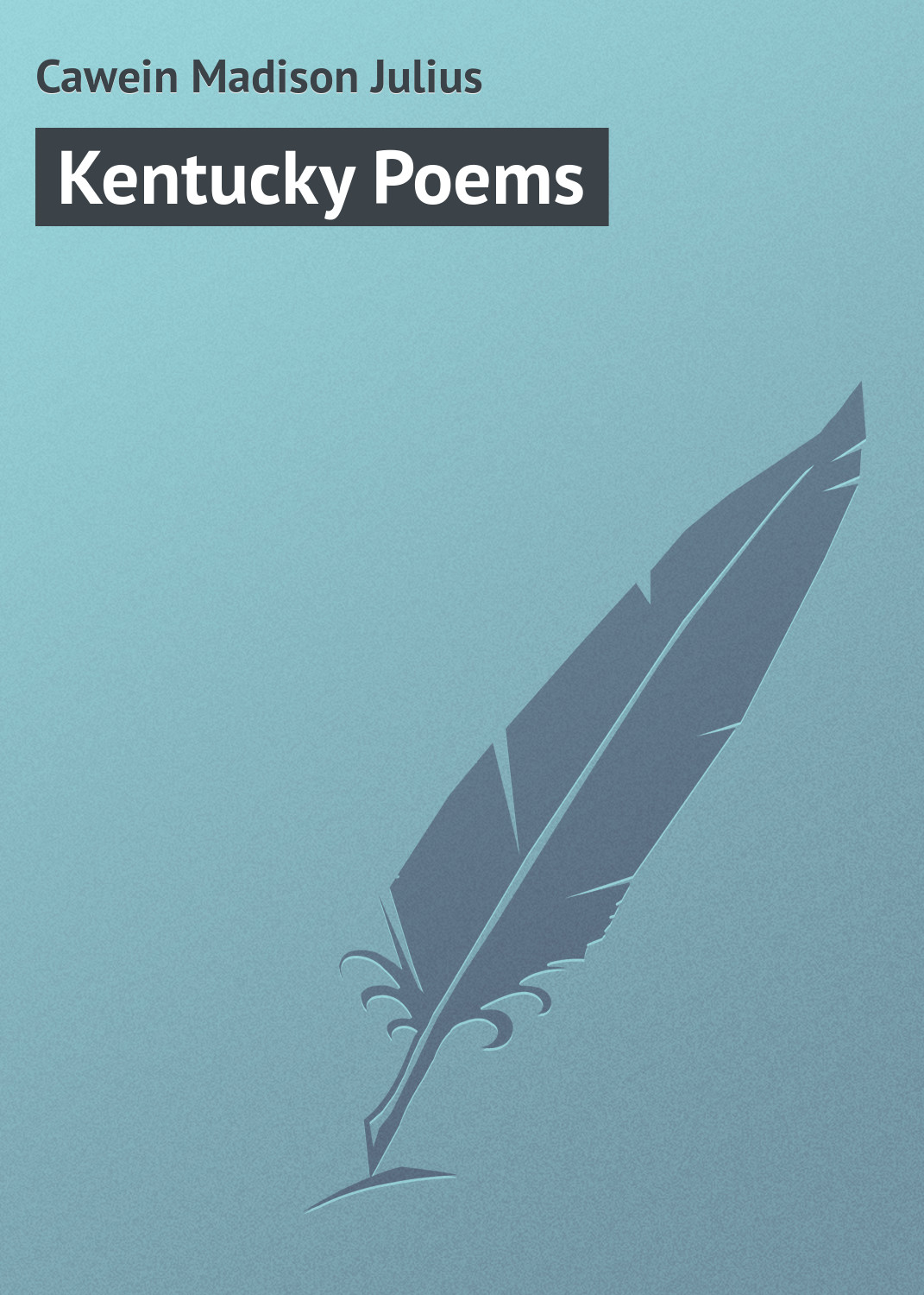 Cawein Madison Julius Kentucky Poems