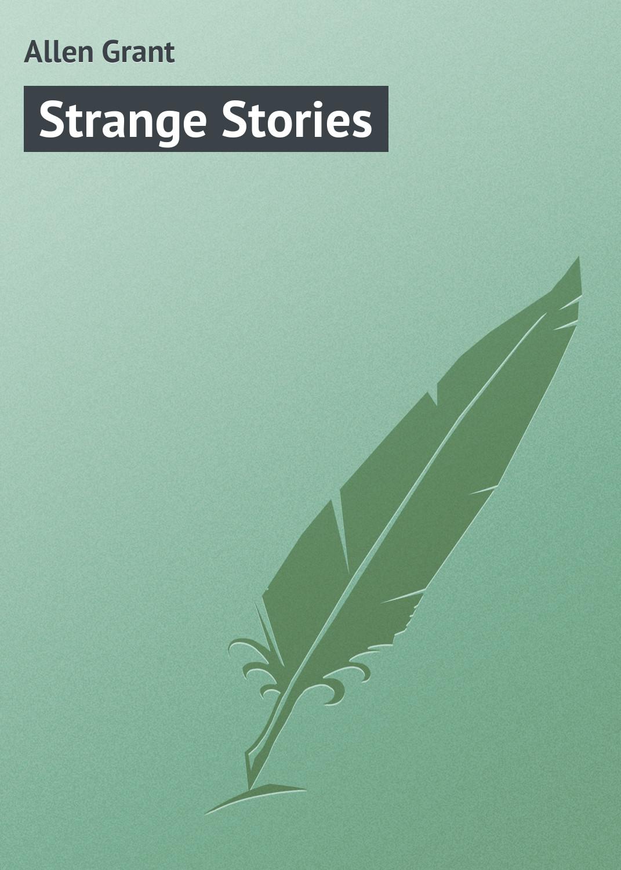 Allen Grant Strange Stories недорого