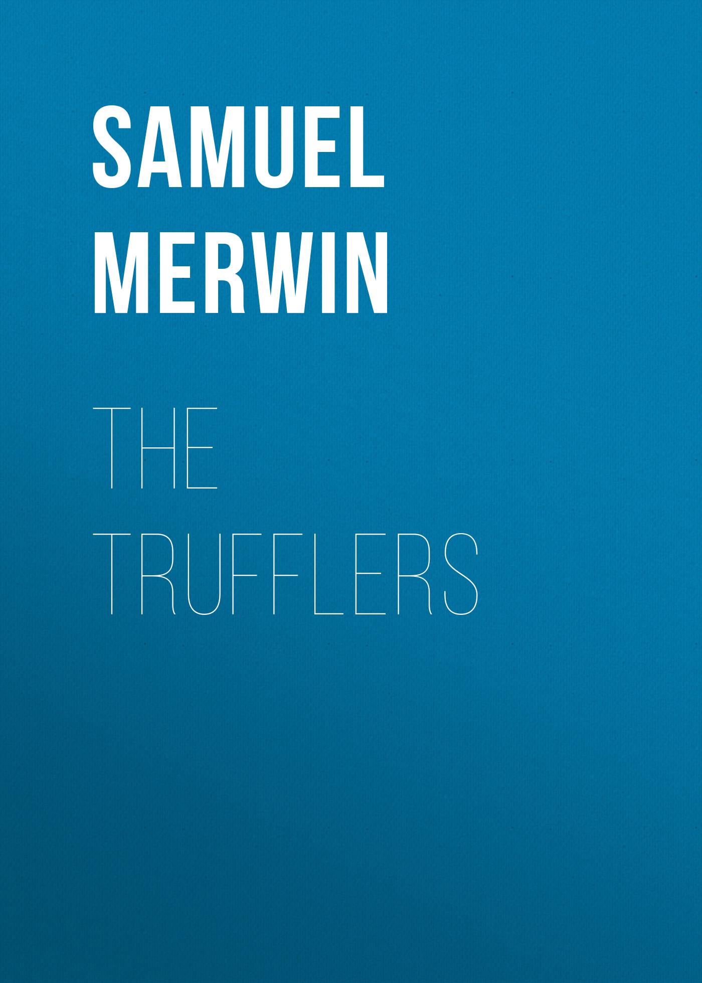 Merwin Samuel The Trufflers merwin samuel the trufflers