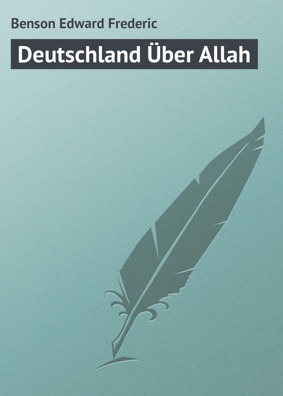 Benson Edward Frederic Deutschland Über Allah benson edward frederic scarlet and hyssop a novel