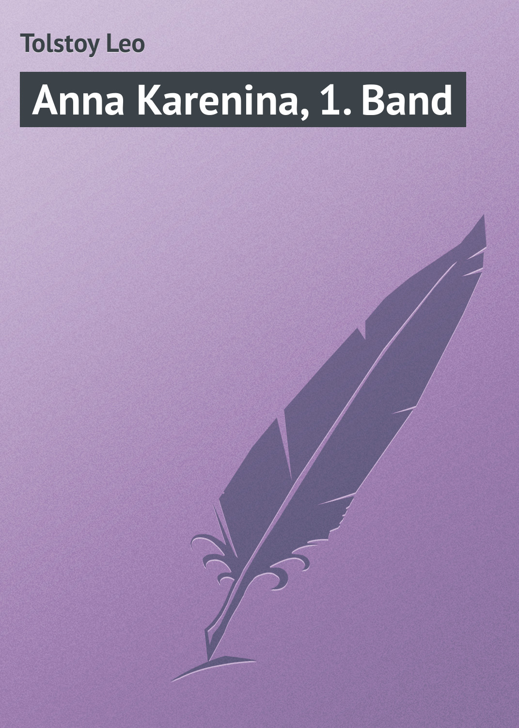 Лев Толстой Anna Karenina, 1. Band the anna karenina fix