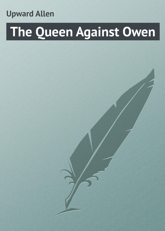 лучшая цена Upward Allen The Queen Against Owen