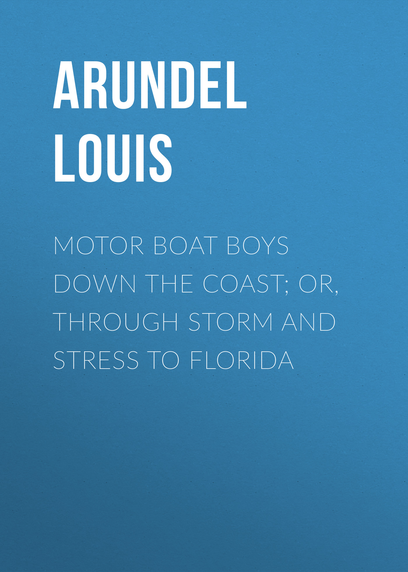 Arundel Louis Motor Boat Boys Down the Coast; or, Through Storm and Stress to Florida 220vac loud 112db motor driven air raid siren metal horn industry boat alarm