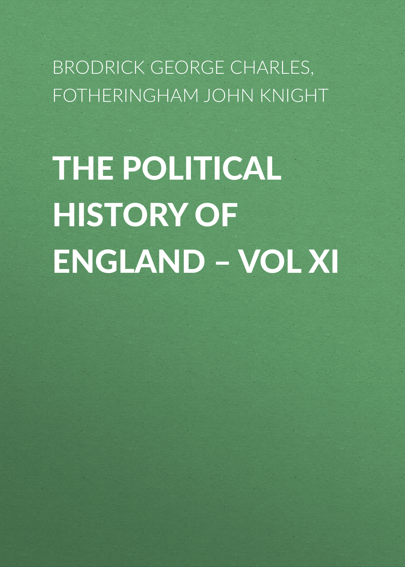 Fotheringham John Knight The Political History of England – Vol XI john macculloch principles of political economy