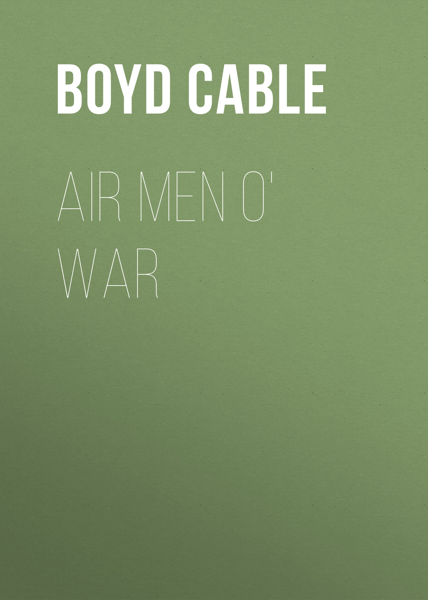Cable Boyd Air Men o' War o loughlin ben war and media