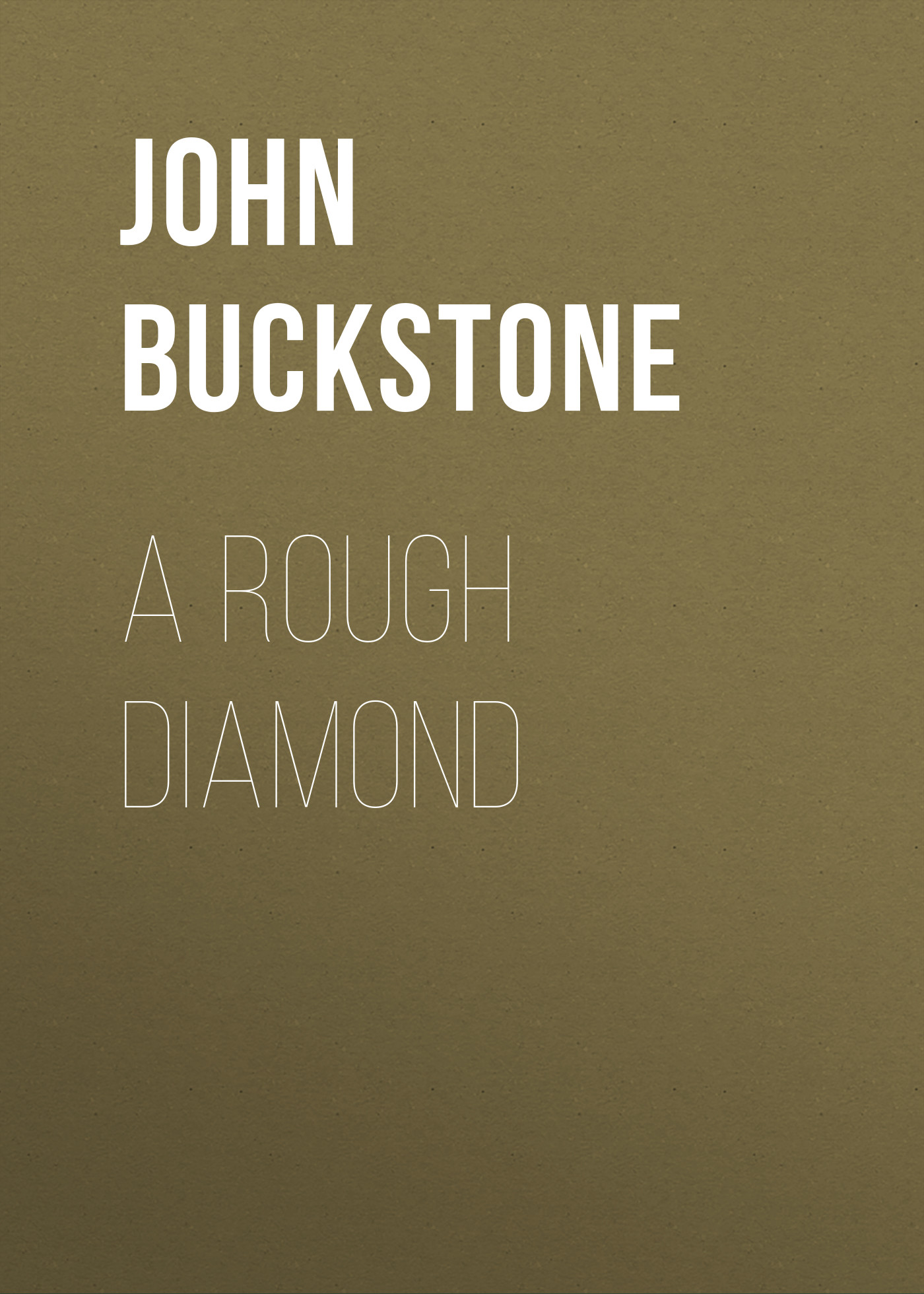 Buckstone John Baldwin A Rough Diamond alec baldwin