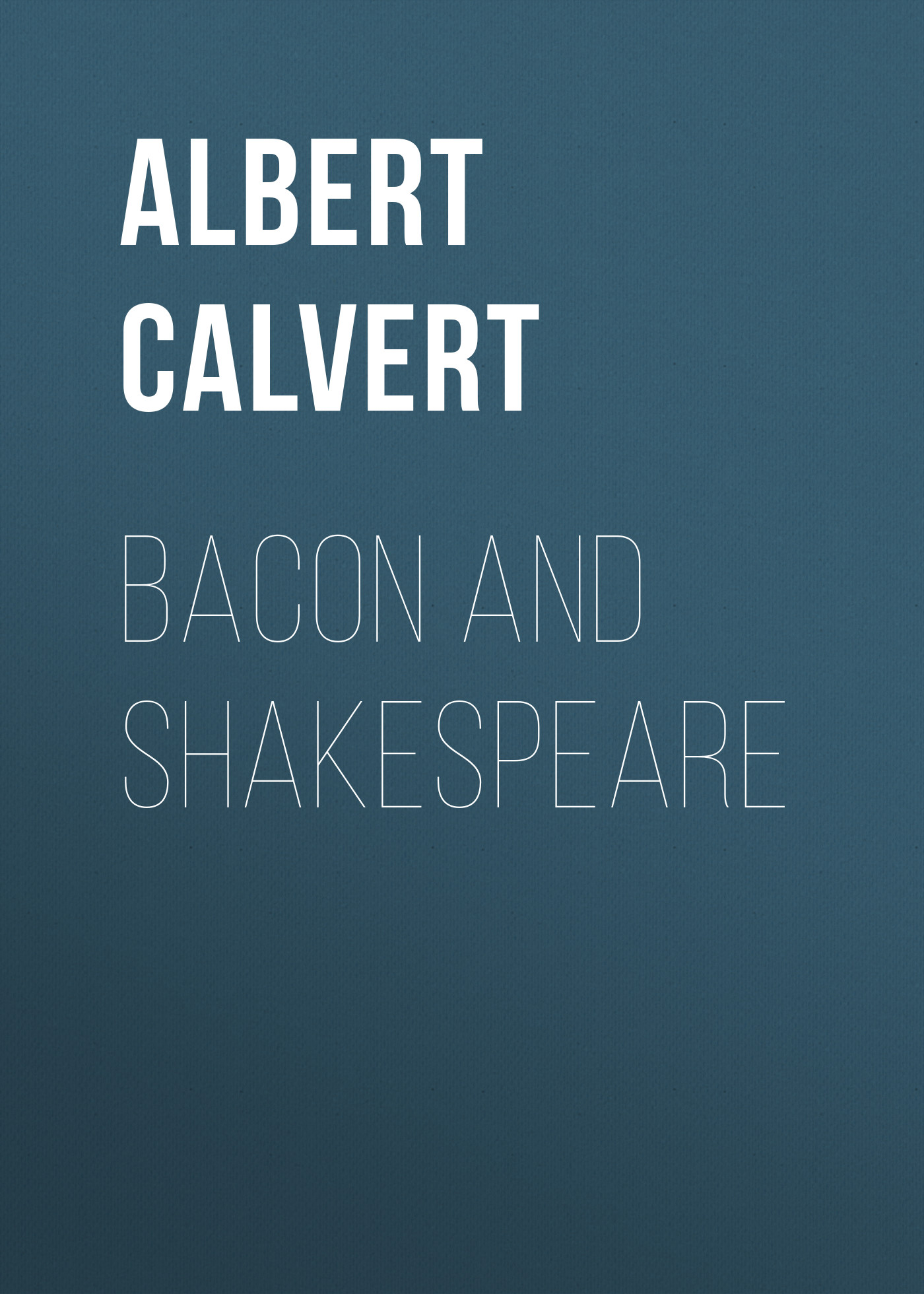 Albert Frederick Calvert Bacon and Shakespeare frederick law olmsted