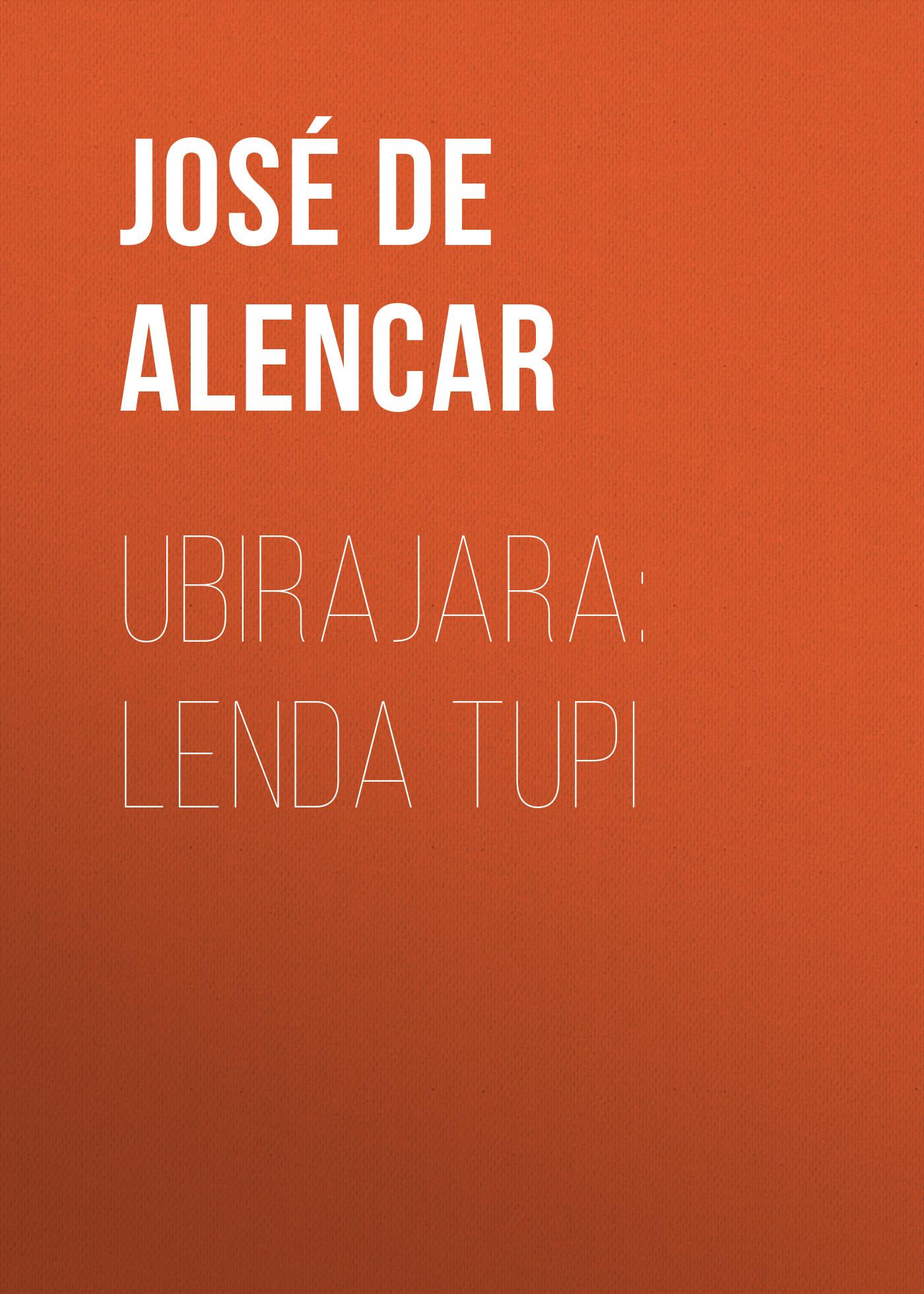 José Martiniano de Alencar Ubirajara: Lenda Tupi