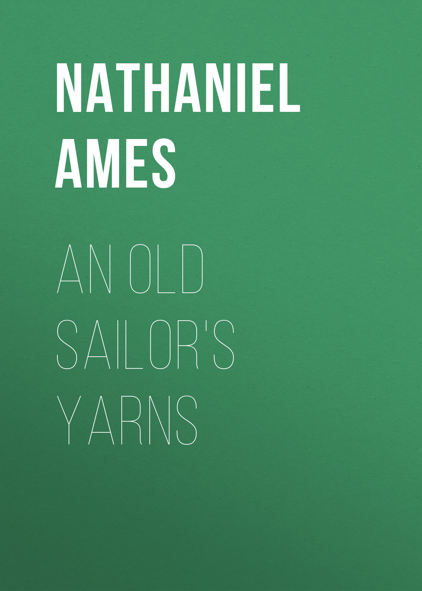 Ames Nathaniel An Old Sailor's Yarns inverse creep in textile yarns