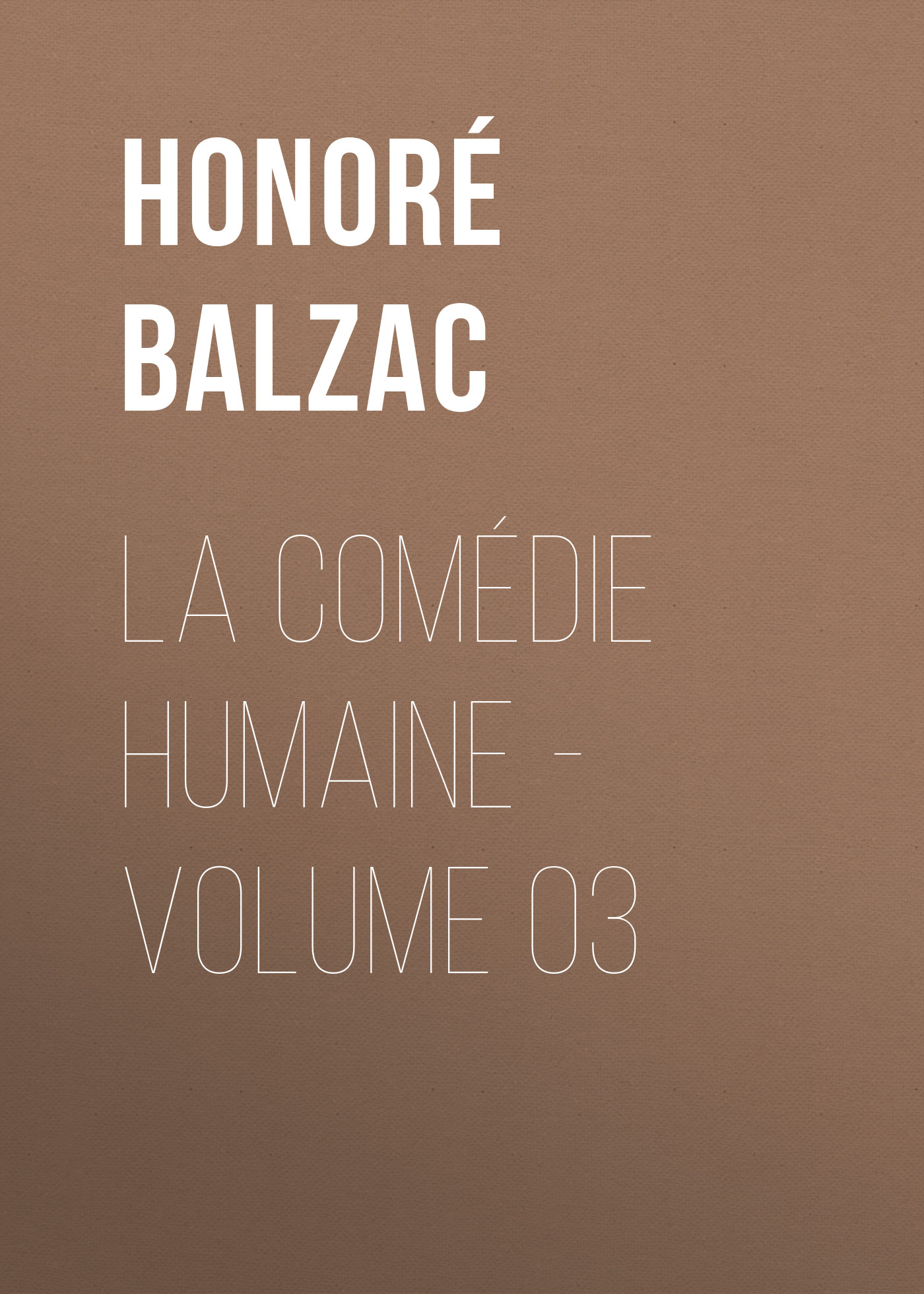 Оноре де Бальзак La Comédie humaine – Volume 03 все цены
