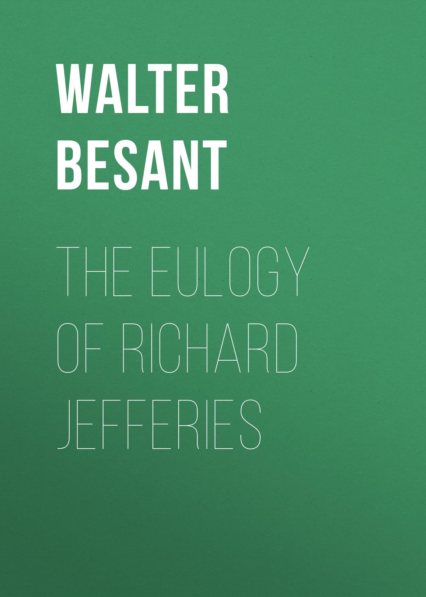 Walter Besant The Eulogy of Richard Jefferies walter besant london