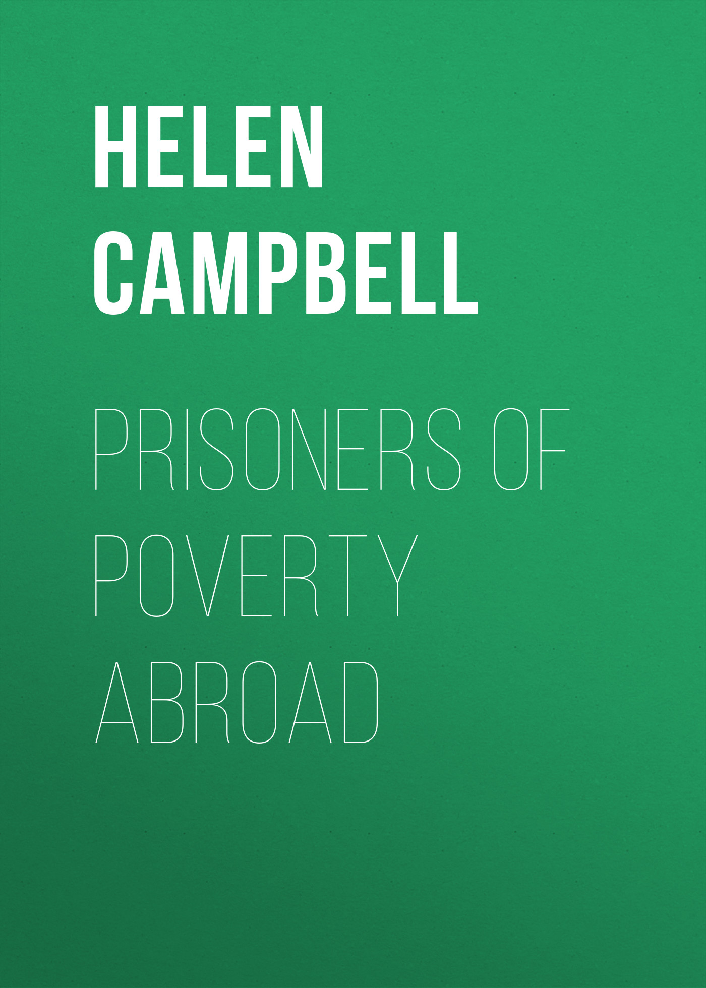 Campbell Helen Prisoners of Poverty Abroad helen chapel essentials of clinical immunology
