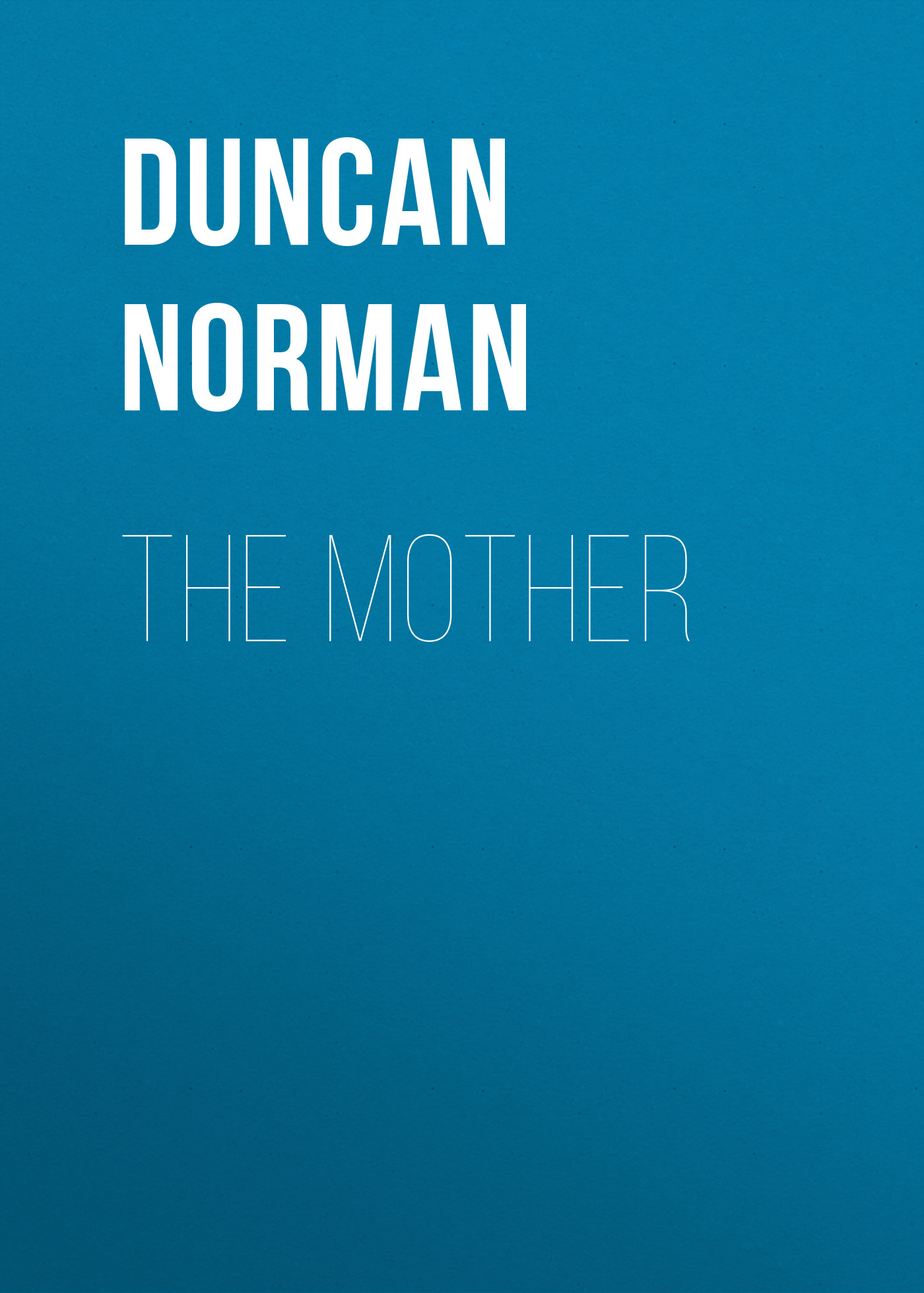 Duncan Norman The Mother oxygen norman