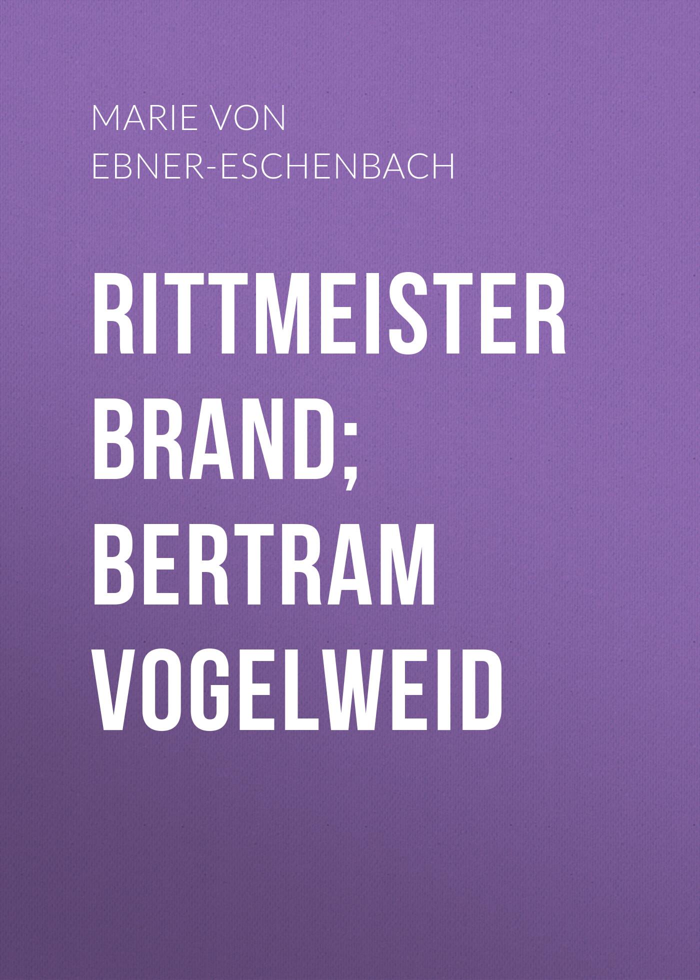 Marie von Ebner-Eschenbach Rittmeister Brand; Bertram Vogelweid eschenbach classic 6x