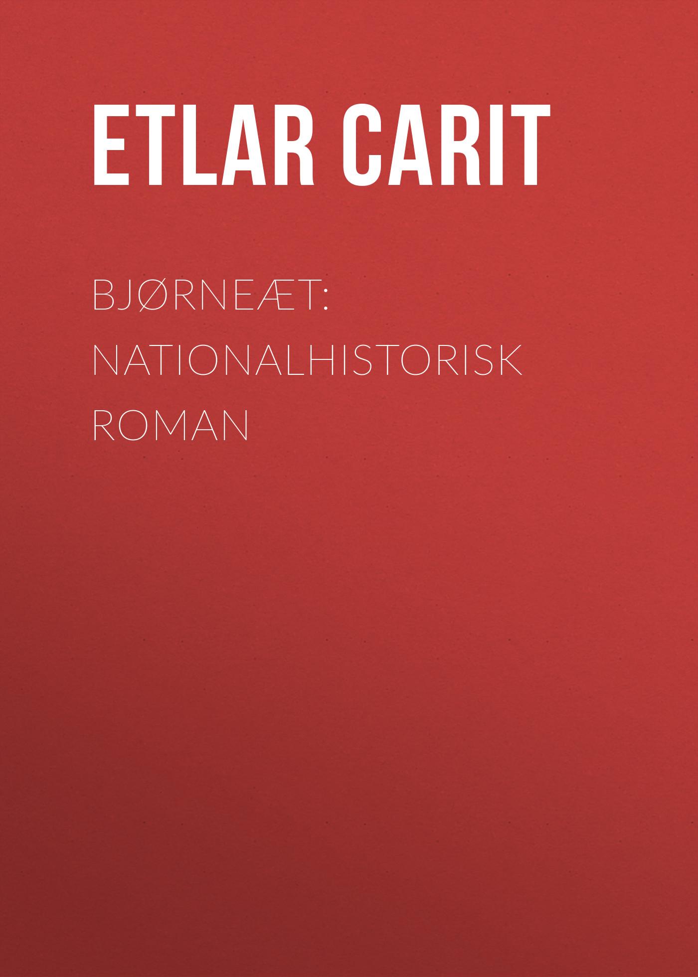 цена на Etlar Carit Bjørneæt: Nationalhistorisk Roman