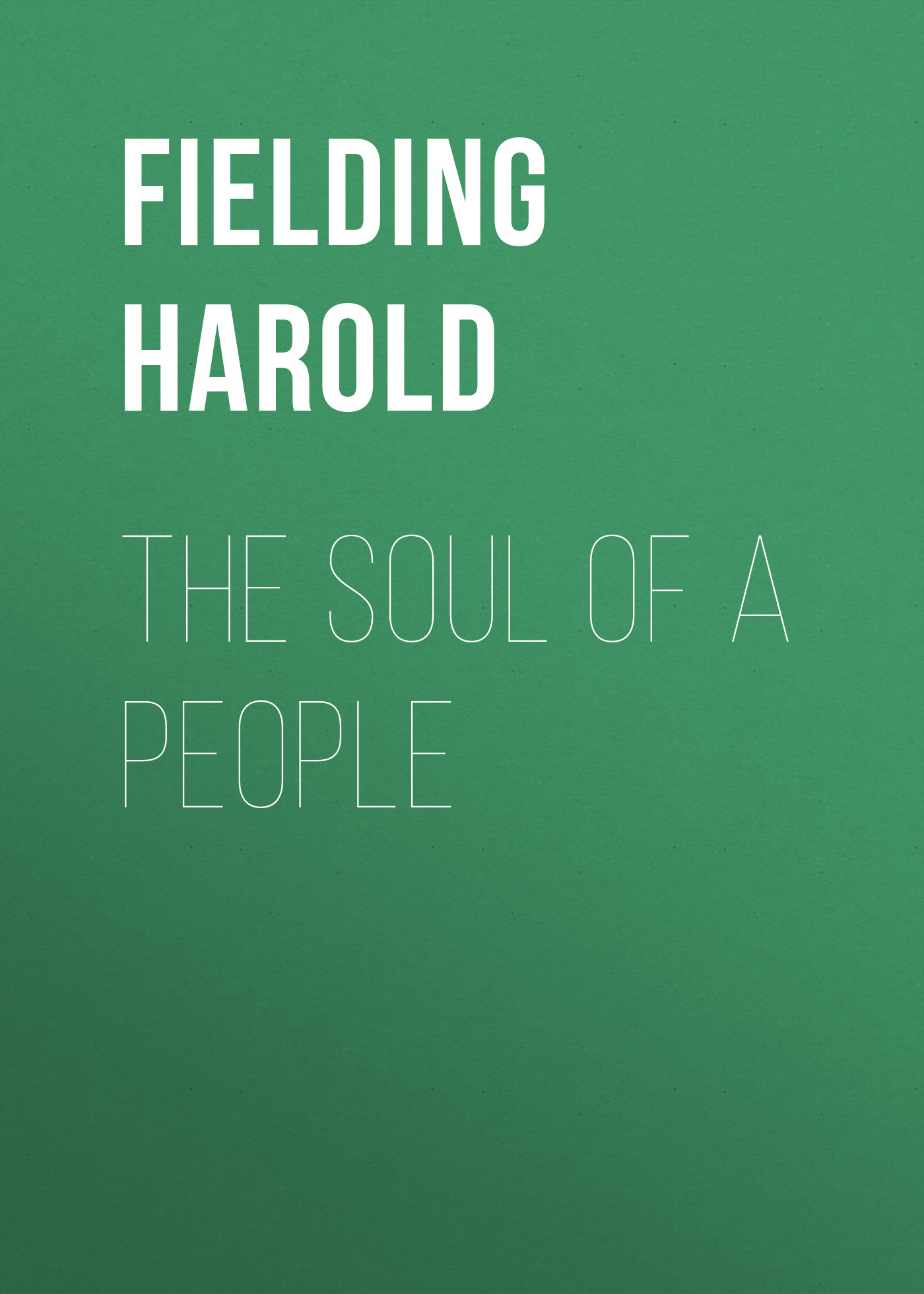 купить Fielding Harold The Soul of a People