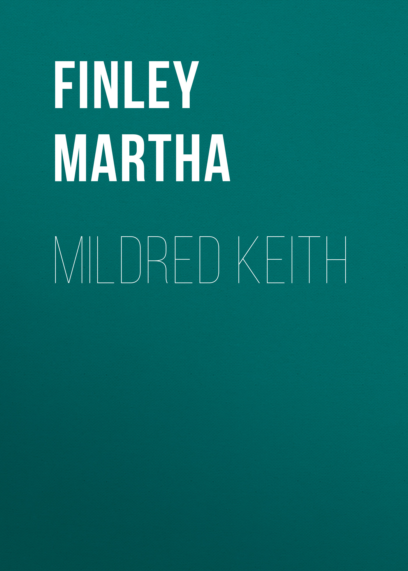 лучшая цена Finley Martha Mildred Keith