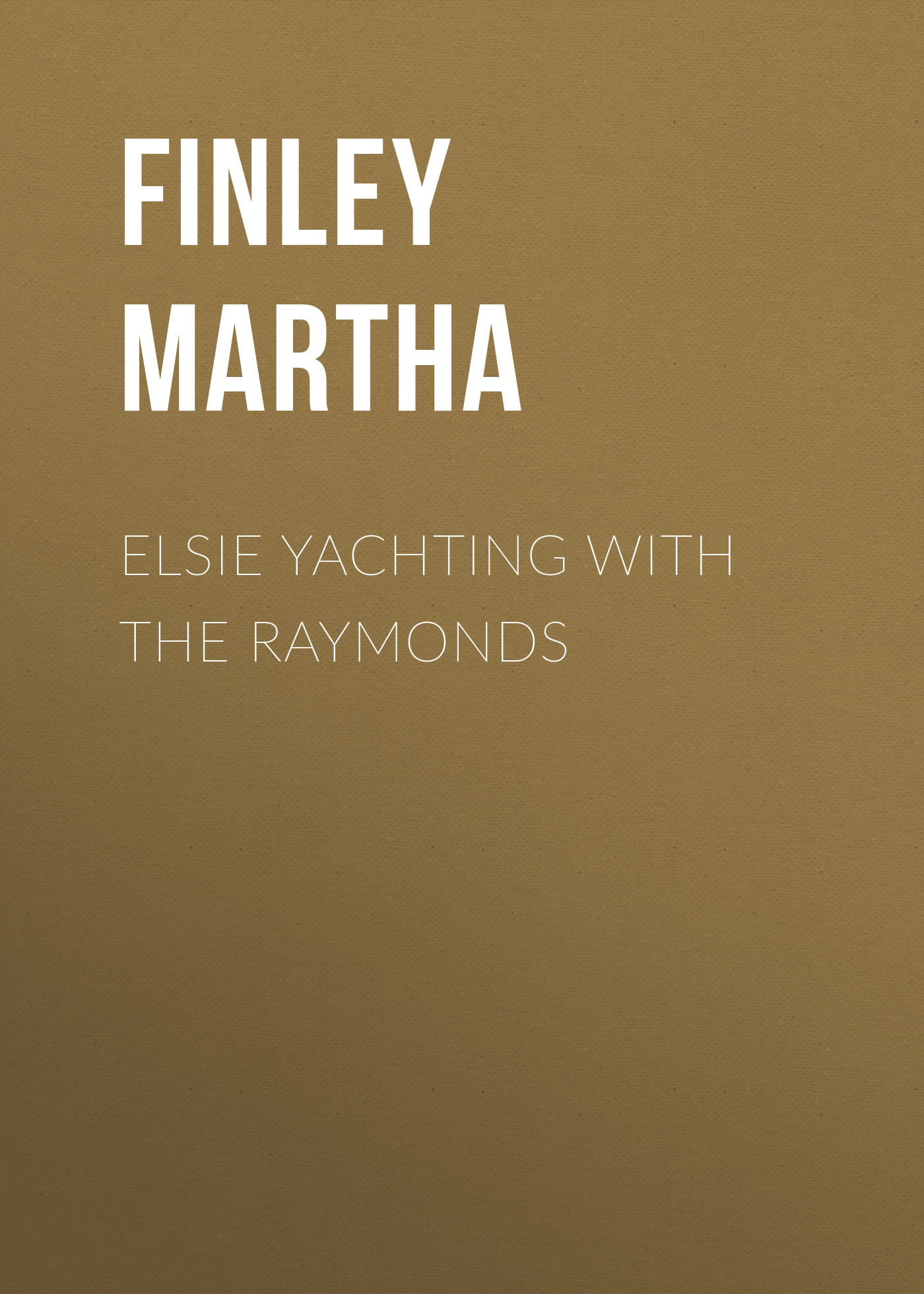 Finley Martha Elsie Yachting with the Raymonds finley martha elsie at home