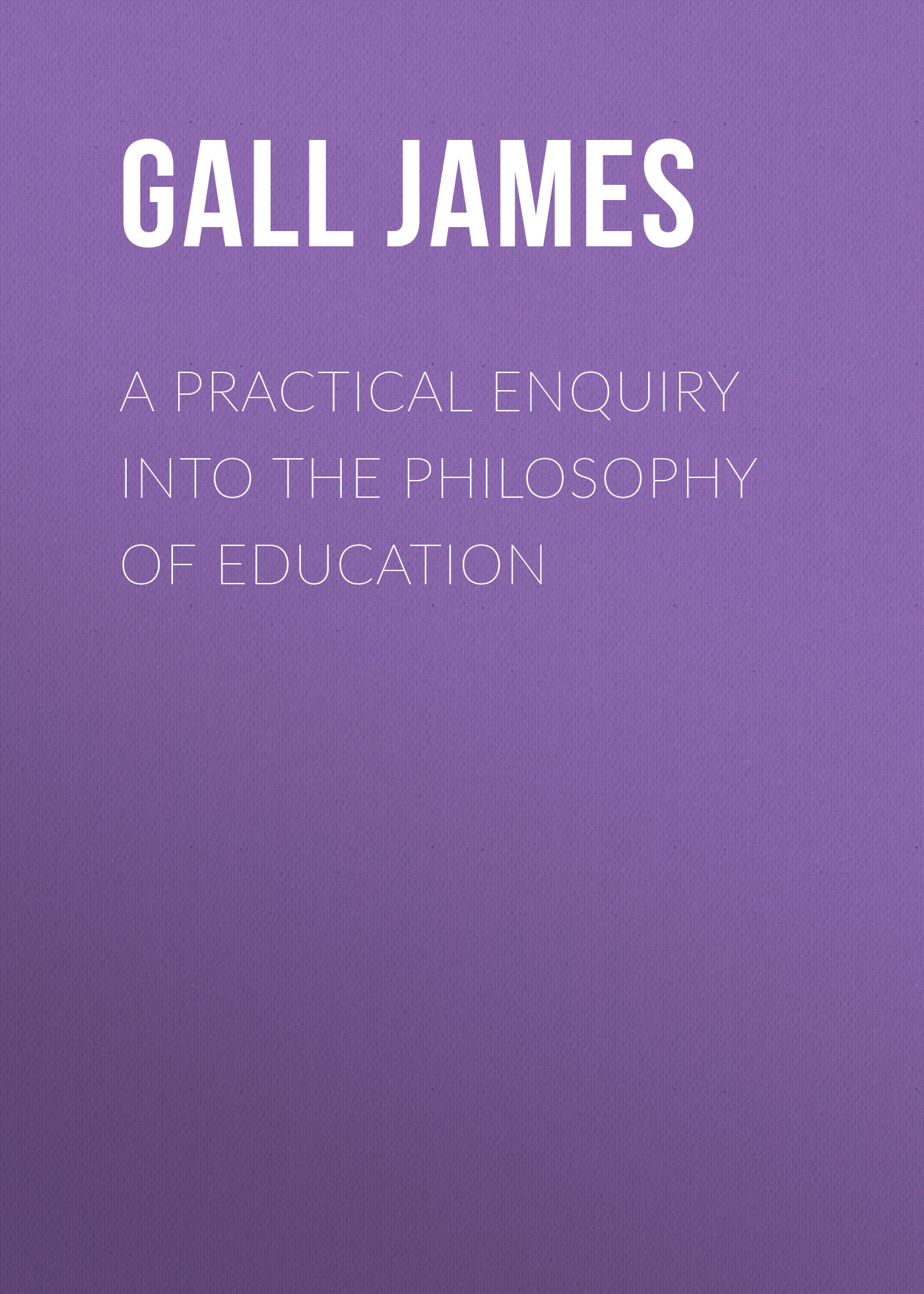 Gall James A Practical Enquiry into the Philosophy of Education an investigation into myanmar's education reform