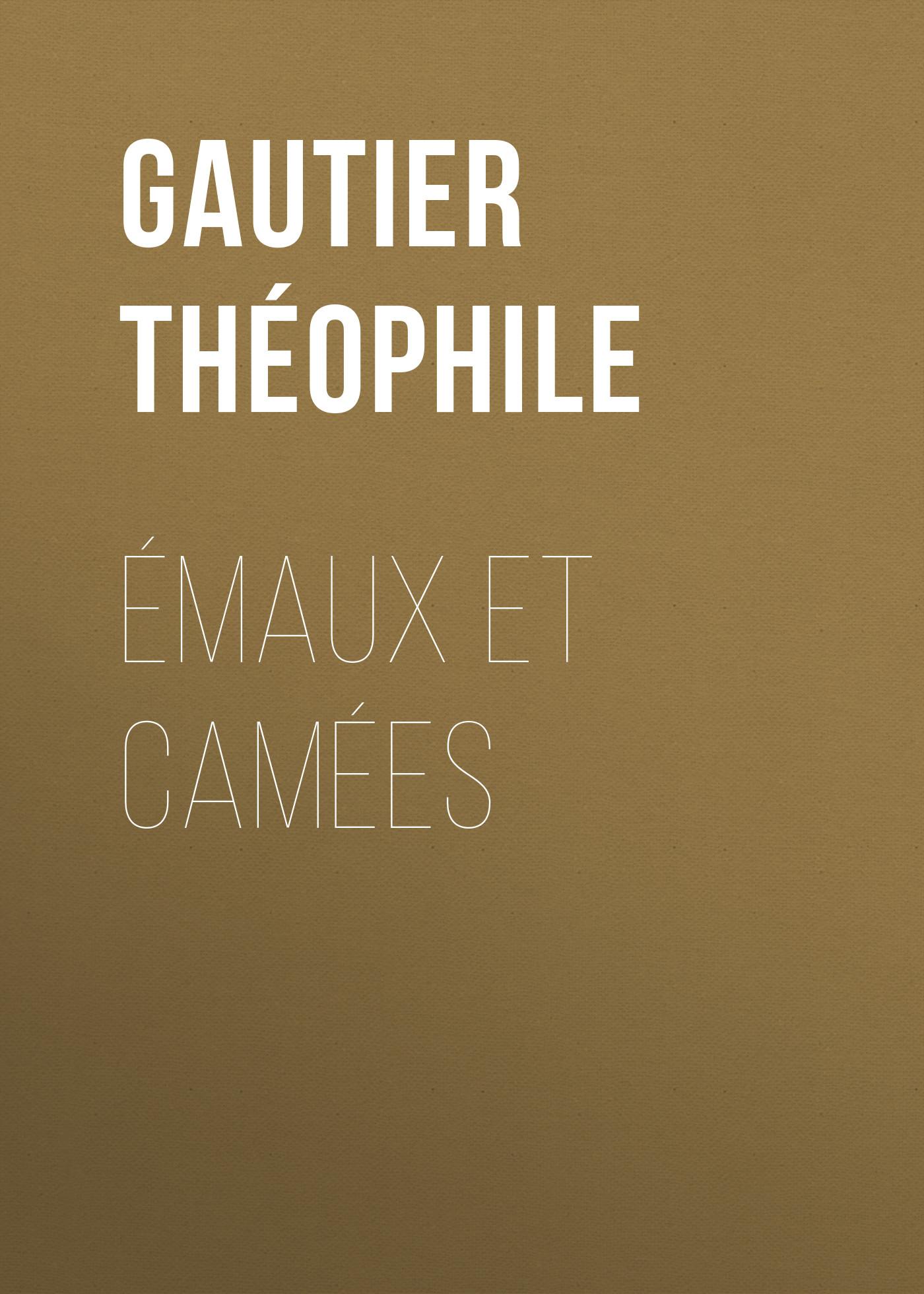 Gautier Théophile Émaux et Camées gautier théophile émaux et camées
