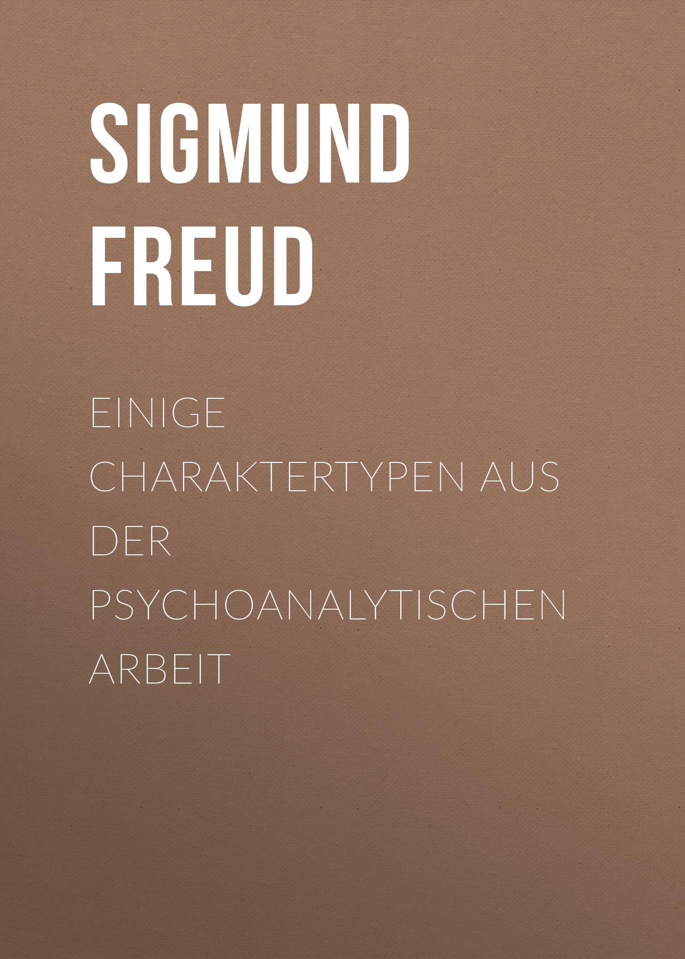 Зигмунд Фрейд Einige Charaktertypen aus der psychoanalytischen Arbeit сапоги quelle der spur 1013540