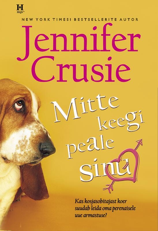 Jennifer Crusie Mitte keegi peale sinu jennifer crusie mitte keegi peale sinu