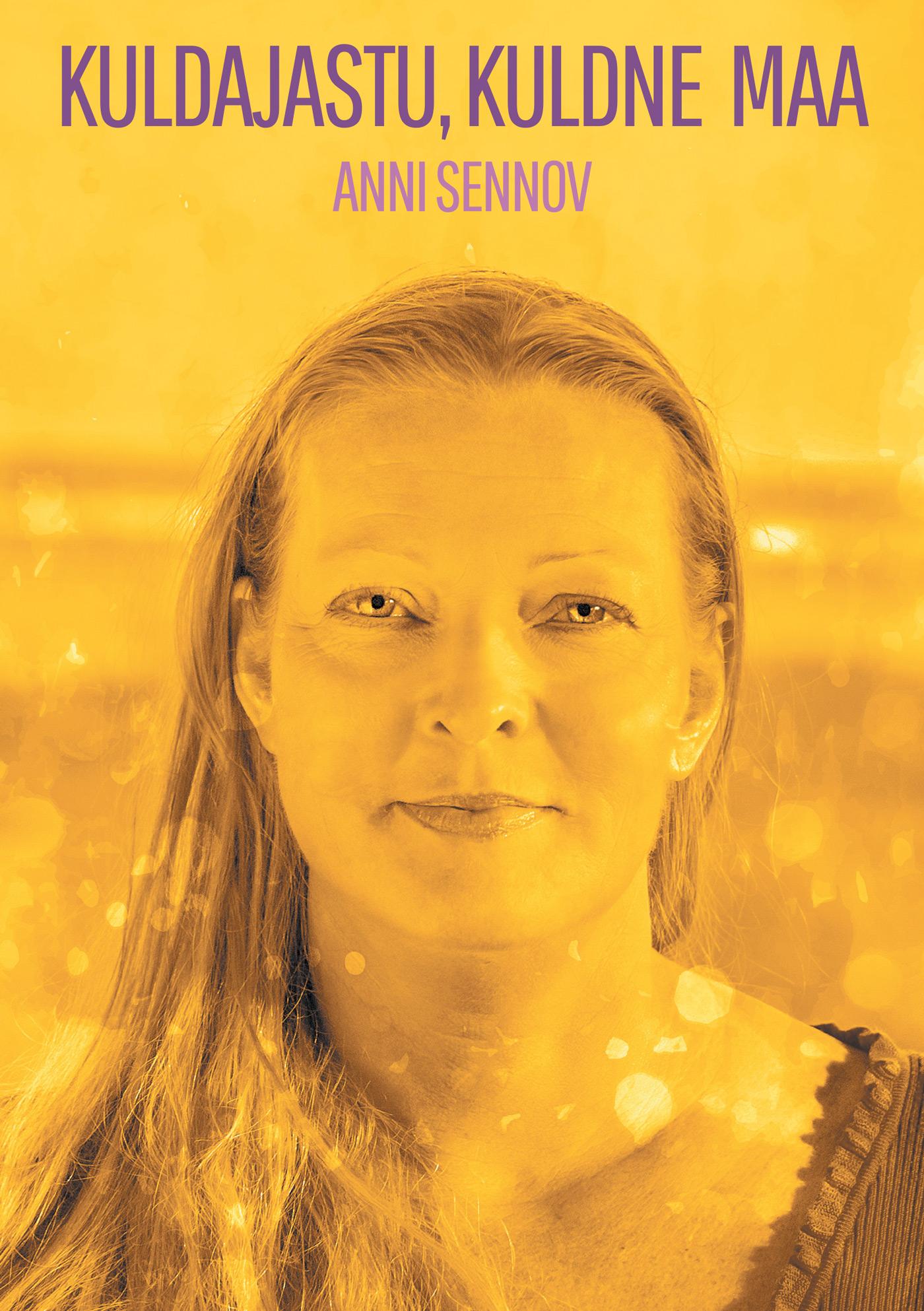 Anni Sennov Kuldajastu, kuldne Maa hille karm taevas ja maa