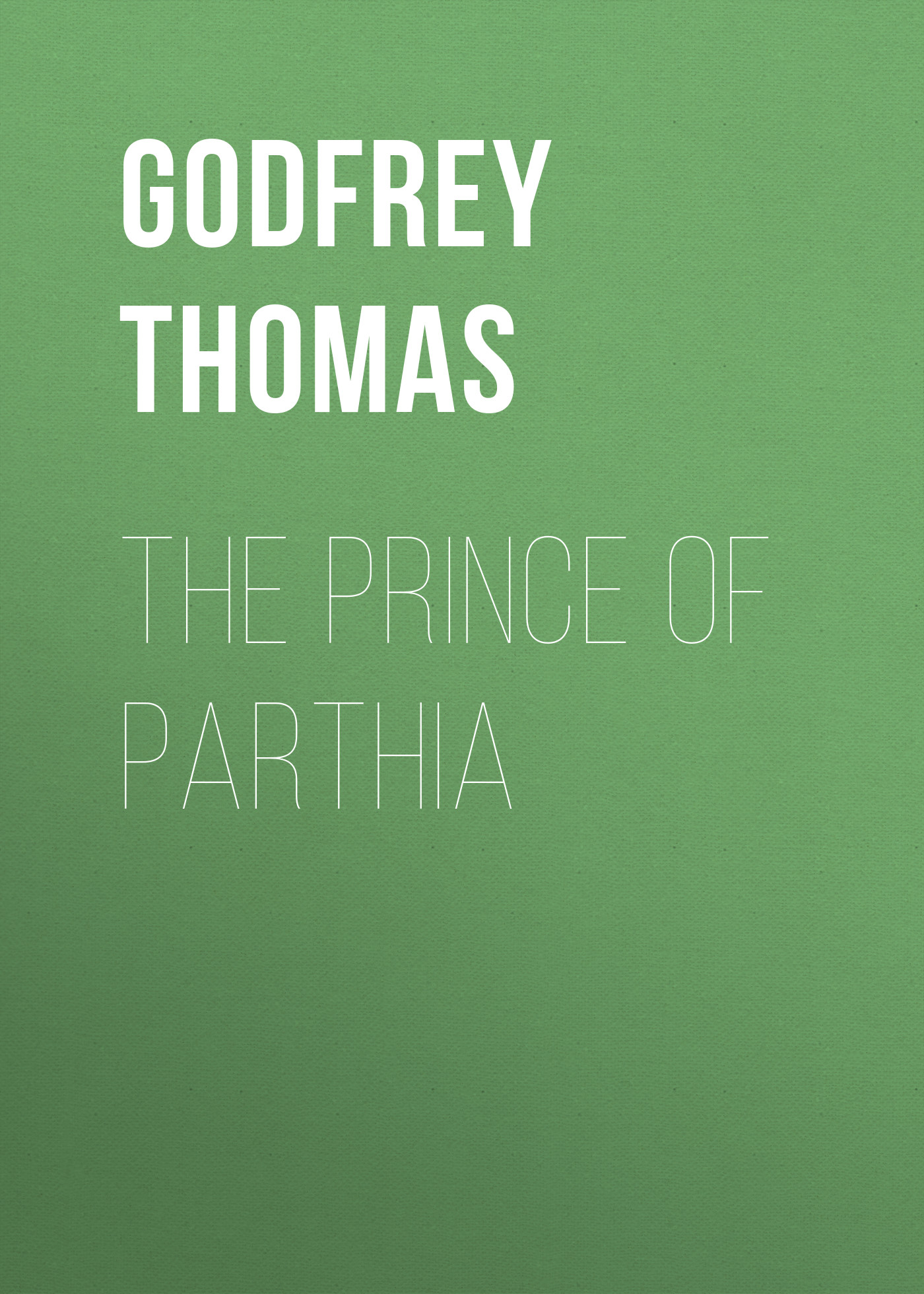 Godfrey Thomas The Prince of Parthia браслет prince special promotion the art of curetm safety knotted cherry