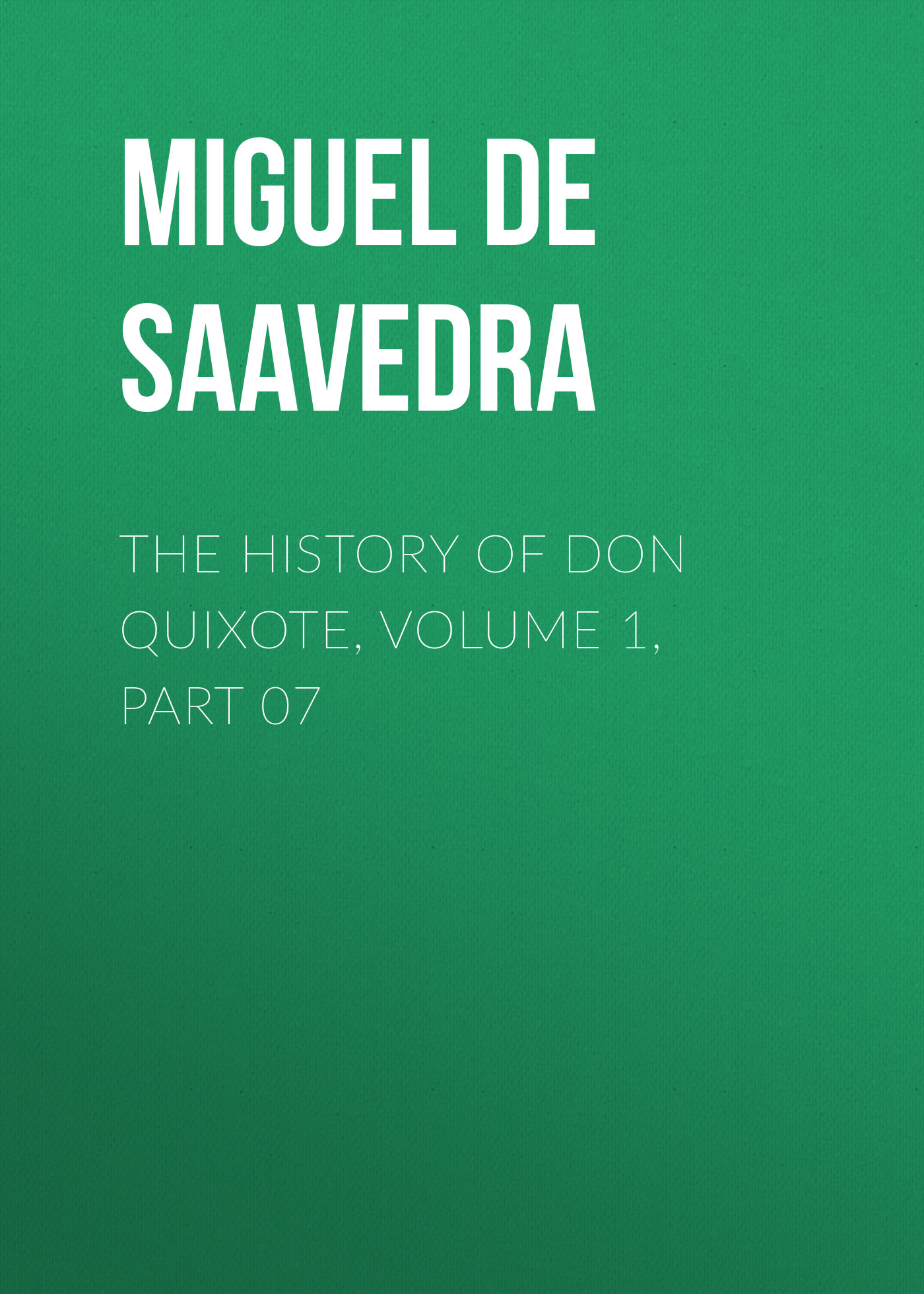 Мигель де Сервантес Сааведра The History of Don Quixote, Volume 1, Part 07 термос для еды termico 750 мл
